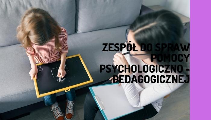 Zespół dospraw pomocy psychologiczno – pedagogicznej